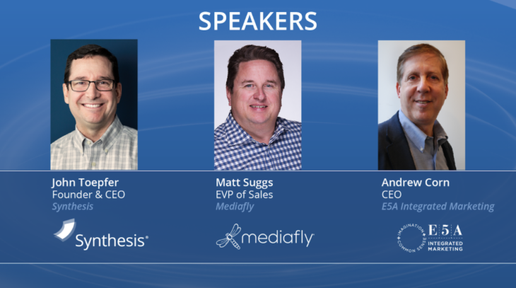 Listen to financial services marketing technology experts from Synthesis, Mediafly, and E5A Integrated Marketing discuss blending customization and compliance for sales success.